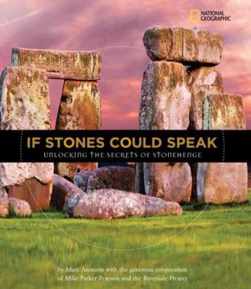 If Stones Could Speak: Unlocking the Secrets of Stonehenge Cover