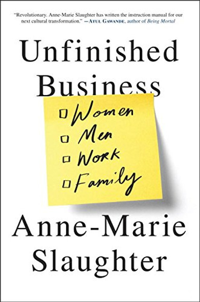 Unfinished Business: Women Men Work Family Cover