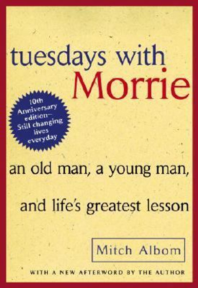 Tuesdays with Morrie: An Old Man, a Young Man, and Life's Greatest Lesson Cover