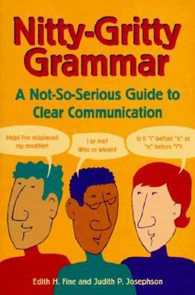 Nitty-Gritty Grammar: A Not-So-Serious Guide to Clear Communication Cover