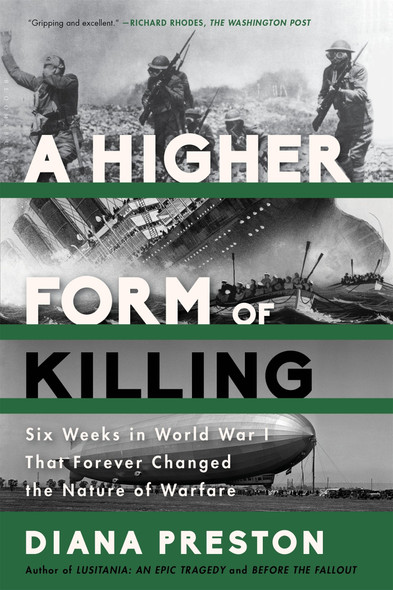 A Higher Form of Killing: Six Weeks in World War I That Forever Changed the Nature of Warfare Cover