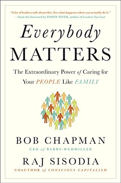 Everybody Matters: The Extraordinary Power of Caring for Your People Like Family Cover