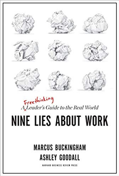 Nine Lies about Work: A Freethinking Leader's Guide to the Real World Cover