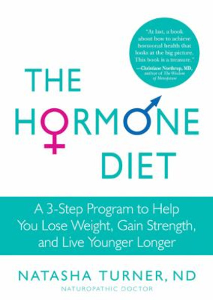 The Hormone Diet: A 3-Step Program to Help You Lose Weight, Gain Strength, and Live Younger Longer Cover