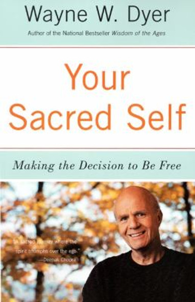 Your Sacred Self: Making the Decision to Be Free Cover