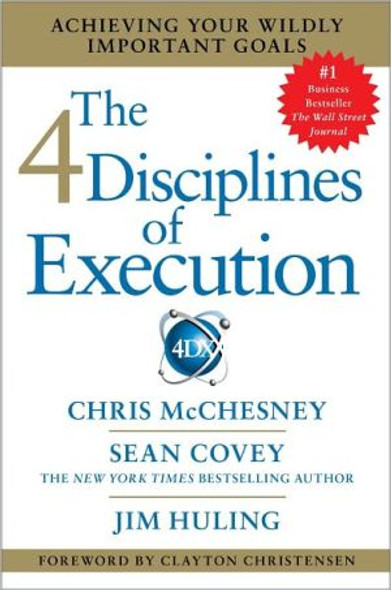 The 4 Disciplines of Execution: Achieving Your Wildly Important Goals Cover