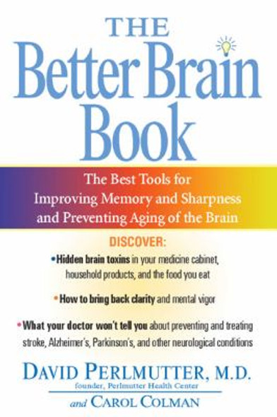 The Better Brain Book: The Best Tools for Improving Memory and Sharpness and for Preventing Aging of the Brain Cover
