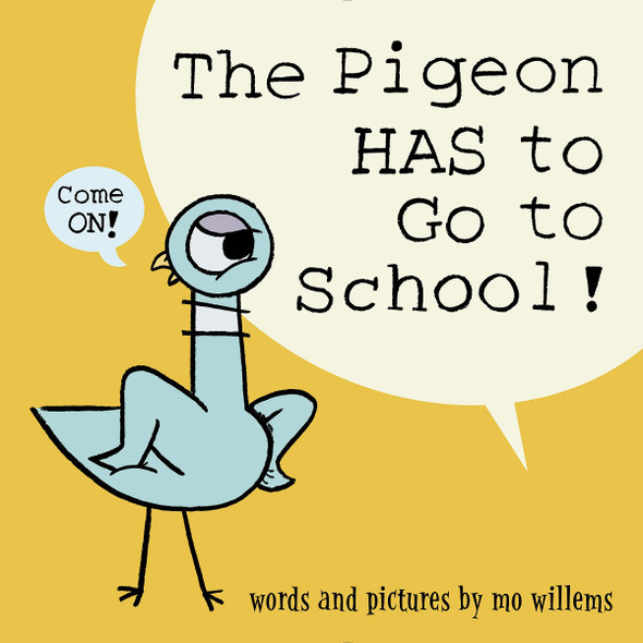 The Pigeon Has to Go to School! (Pigeon) Cover
