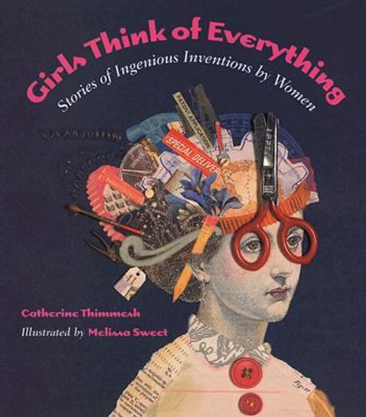 Girls Think of Everything: Stories of Ingenious Inventions by Women Cover