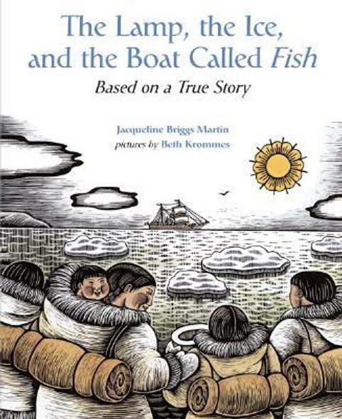 The Lamp, the Ice, and the Boat Called Fish: Based on a True Story Cover