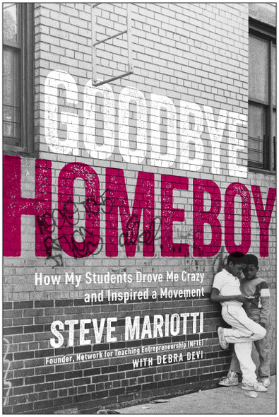 Goodbye Homeboy: How My Students Drove Me Crazy and Inspired a Movement Cover