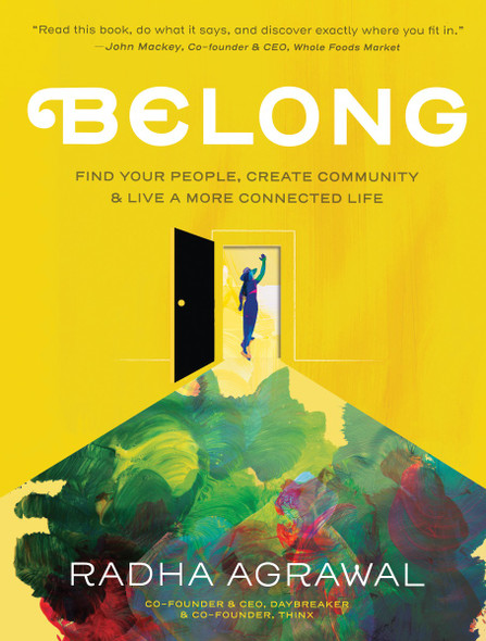 Belong: Find Your People, Create Community, and Live a More Connected Life Cover
