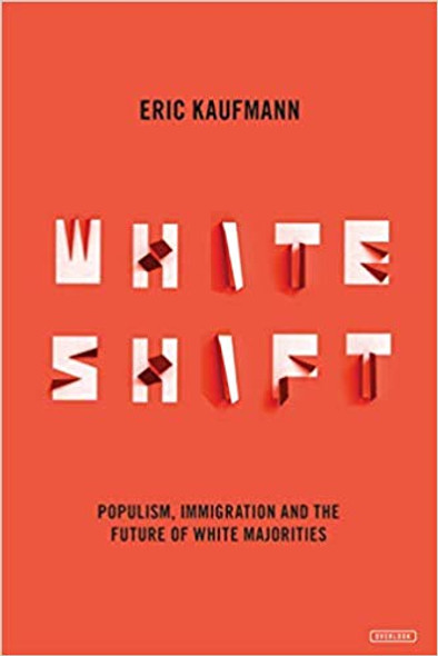 Whiteshift: Populism, Immigration, and the Future of White Majorities Cover