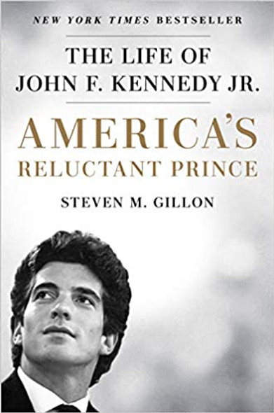 America's Reluctant Prince: The Life of John F. Kennedy Jr. Cover