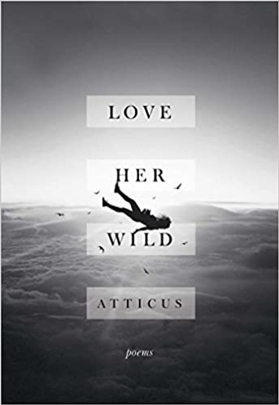 Love Her Wild: Poems Cover