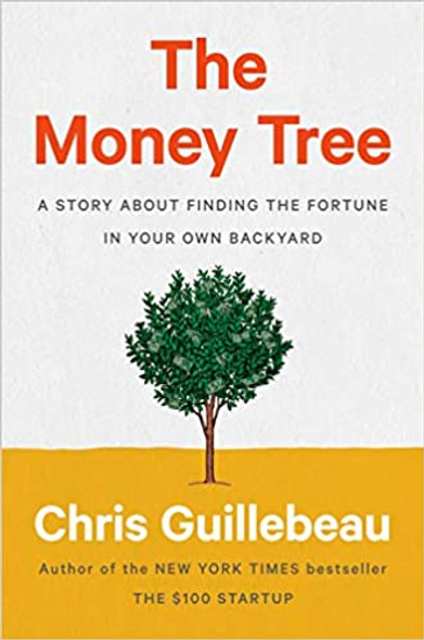 The Money Tree: A Story about Finding the Fortune in Your Own Backyard Cover