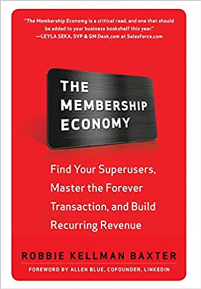 The Membership Economy: Find Your Super Users, Master the Forever Transaction, and Build Recurring Revenue Cover