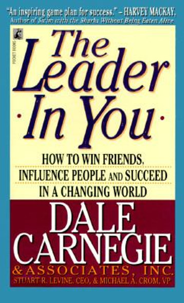 The Leader in You: How to Win Friends, Influence People and Succeed in a Changing World Cover