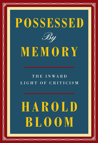 Possessed by Memory: The Inward Light of Criticism Cover