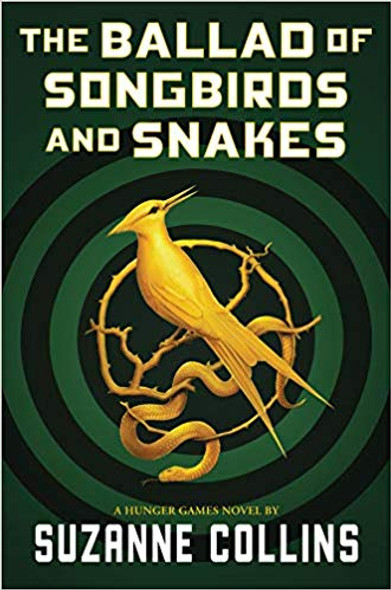 The Ballad of Songbirds and Snakes (a Hunger Games Novel) Cover