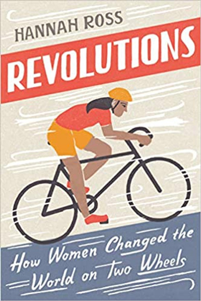 Revolutions: How Women Changed the World on Two Wheels Cover