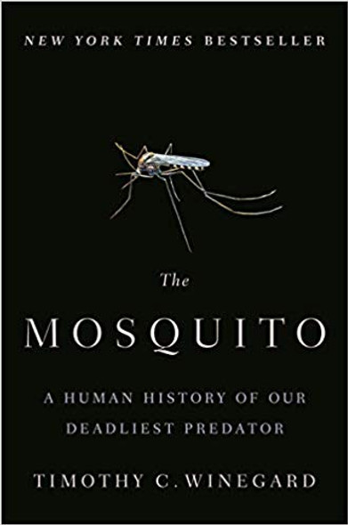 The Mosquito: A Human History of Our Deadliest Predator Cover