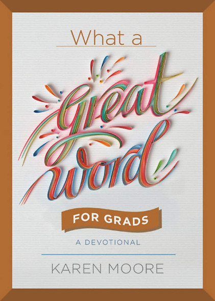 What a Great Word for Grads: A Devotional Cover