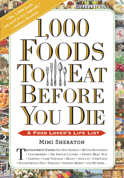 1,000 Foods to Eat Before You Die: A Food Lover's Life List Cover