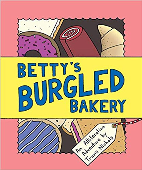 Betty's Burgled Bakery: An Alliteration Adventure Cover