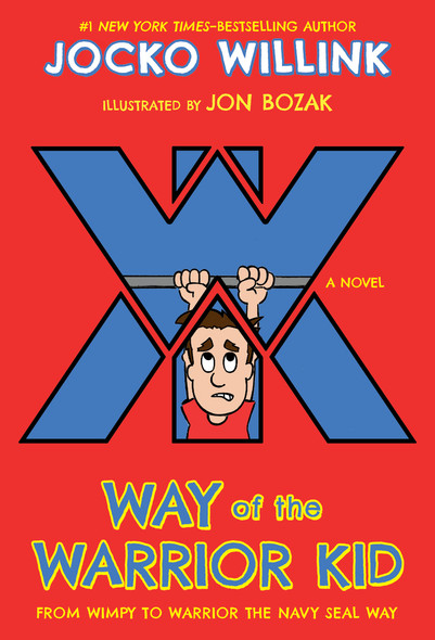 Way of the Warrior Kid: From Wimpy to Warrior the Navy Seal Way: A Novel (Way of the Warrior Kid #1) Cover