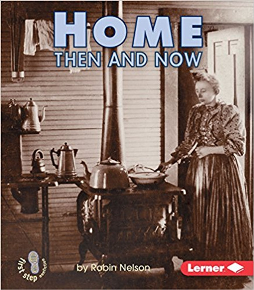 Home Then and Now (First Step Nonfiction) Cover