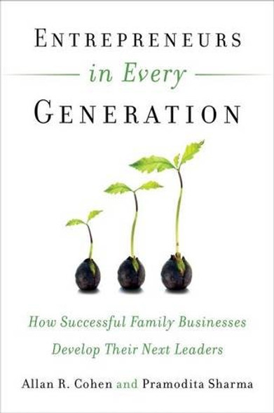 Entrepreneurs in Every Generation: How Successful Family Businesses Develop Their Next Leaders Cover