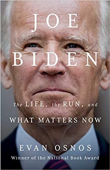 Joe Biden: The Life, the Run, and What Matters Now Cover