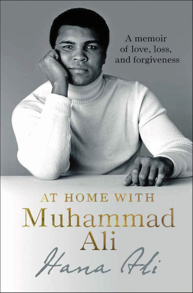 At Home with Muhammad Ali: A Memoir of Love, Loss, and Forgiveness Cover