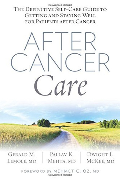 After Cancer Care: The Definitive Self-Care Guide to Getting and Staying Well for Patients After Cancer Cover