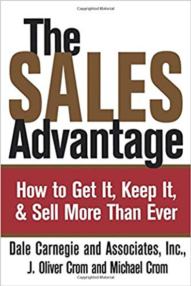 The Sales Advantage: How to Get It, Keep It, and Sell More Than Ever Cover