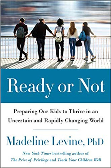 Ready or Not: Preparing Our Kids to Thrive in an Uncertain and Rapidly Changing World Cover