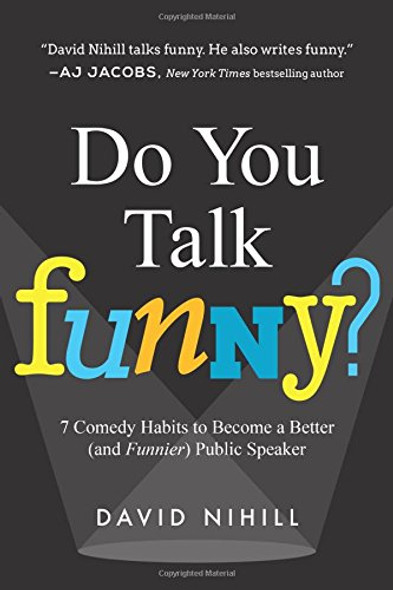 Do You Talk Funny?: 7 Comedy Habits to Become a Better (and Funnier) Public Speaker Cover