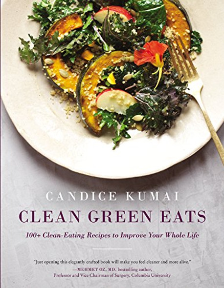 Clean Green Eats: 100+ Clean-Eating Recipes to Improve Your Whole Life Cover