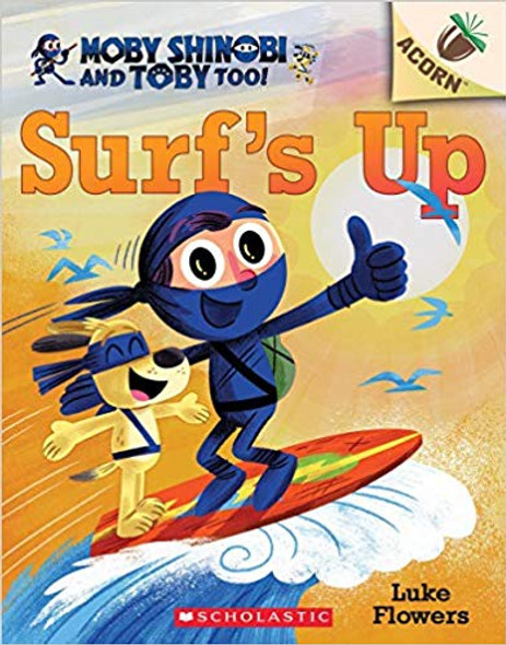 Surf's Up!: An Acorn Book (Moby Shinobi and Toby, Too! #1) Cover