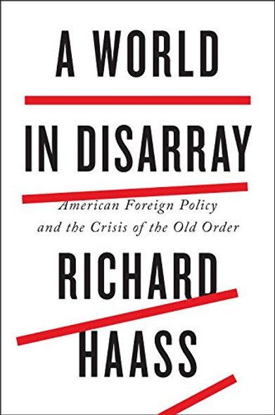 A World in Disarray: American Foreign Policy and the Crisis of the Old Order Cover