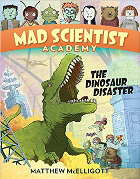 Mad Scientist Academy: The Dinosaur Disaster (Mad Scientist Academy #1) Cover