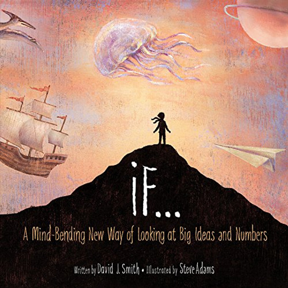 If...: A Mind-Bending New Way of Looking at Big Ideas and Numbers Cover