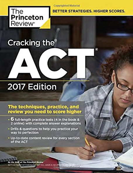 Cracking the ACT with 6 Practice Tests, 2017 Edition: The Techniques, Practice, and Review You Need to Score Higher (College Test Preparation) Cover