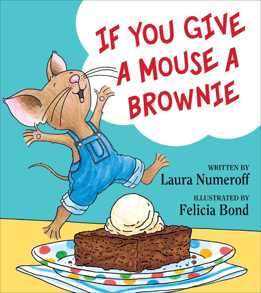 If You Give a Mouse a Brownie (If You Give... Books) Cover