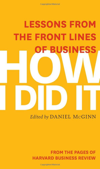 How I Did It: Lessons from the Front Lines of Business Cover