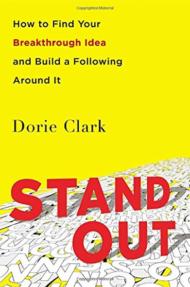 Stand Out: How to Find Your Breakthrough Idea and Build a Following Around It Cover