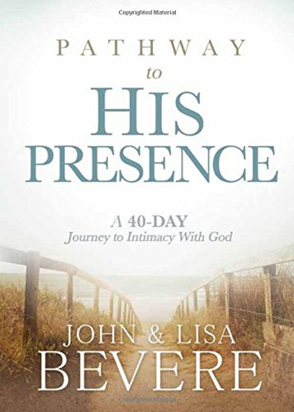 Pathway to His Presence: A 40-Day Journey to Intimacy with God Cover