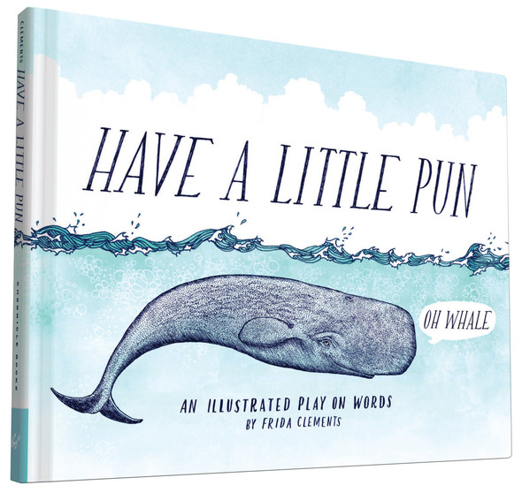 Have a Little Pun: An Illustrated Play on Words Cover