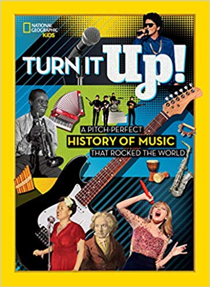 Turn It Up!: A Pitch-Perfect History of Music That Rocked the World Cover